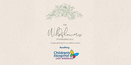 The Wildflowers Fundraiser Gala benefiting Children's Hospital Los Angeles tickets
