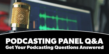 A Podcasting Panel Q&A tickets