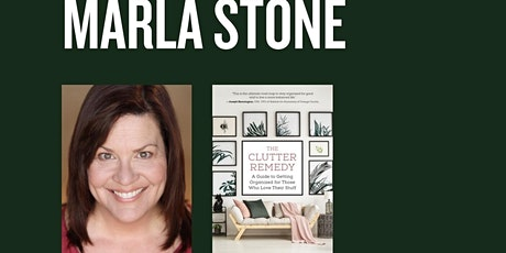The Clutter Remedy Expert and Lifestyle Organizer Marla Stone  tickets