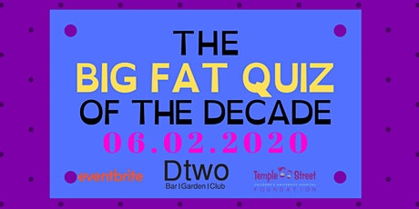 The Big Fat Quiz of the Decade in Aid of Temple Street Hospital tickets
