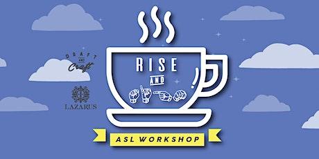 Rise & Sign: ASL Workshop tickets