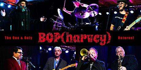 BOP(harvey) - FRIDAY tickets