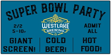 Super Bowl Watch Party @ Westlake Brewing Company tickets