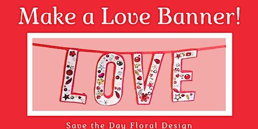 Make a Love Banner!