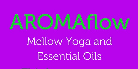 AROMAflow: Mellow Yoga and Essential Oils tickets