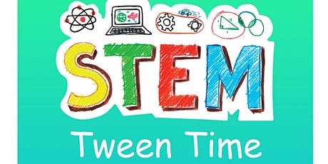Tween STEM tickets