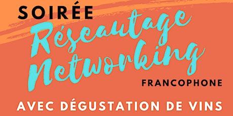 Soirée Réseautage Francophone - un 5 à 7 avec Degustation de Vins tickets