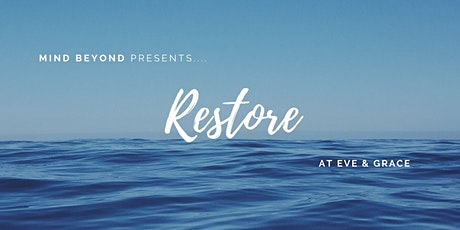 Restore  at Eve & Grace -  Yoga  & Meditation Class tickets