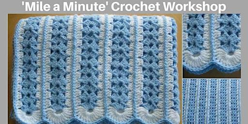 'Mile A Minute' Crochet Workshop