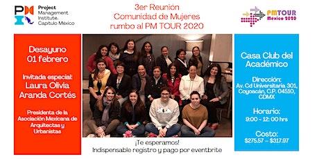 3er Reunión de Comunidad de Mujeres rumbo al PMTOUR 2020 boletos