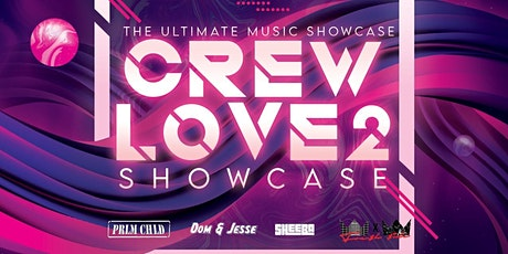 C.R.E.W Love Showcase {POSTPONED} tickets