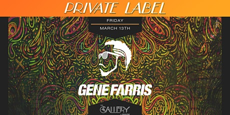 Private Label: Gene Farris in The Gallery At Ravine tickets