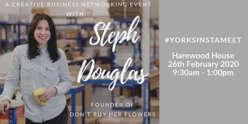 YORKSINSTAMEET meet STEPH of DON'T BUY HER FLOWERS