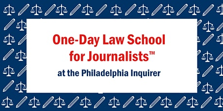 One-Day Law School for Journalists™ (Philadelphia) tickets