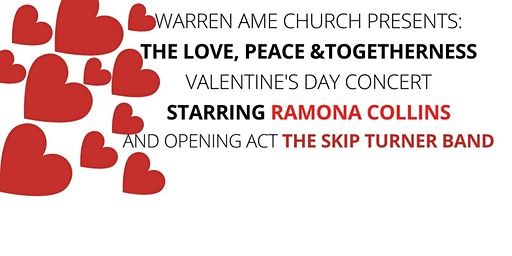Warren AME Church Presents: The Love, Peace& Togetherness Valentines Day Concert