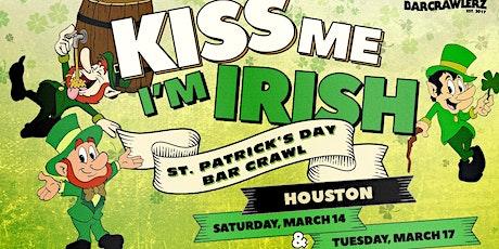 Kiss Me, I'm Irish: Houston St. Patrick's Day Bar Crawl (2 Days) tickets