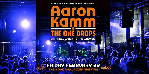 Aaron Kamm and The One Drops with guest  Mikel Wright & The Wrongs