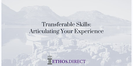 Transferable Skills: Articulating Your Experience tickets