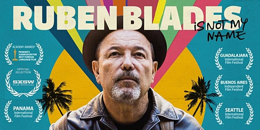 Spanish & Latin American Film Festival: Ruben Blades is not my Name (2018)