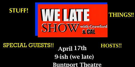 We Late Show, with Crawford and Cal! tickets