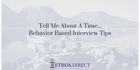 Tell Me About a Time: Behavior Based Interviewing tickets