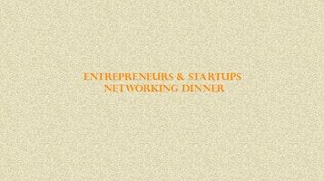 Entrepreneurs & Startups - Networking Dinner