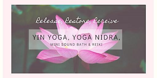 Release, Restore, Receive (Yin Yoga/Yoga Nidra/Sound Bath/Reiki)