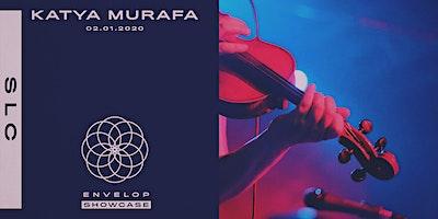 Katya Murafa - Envelop Showcase