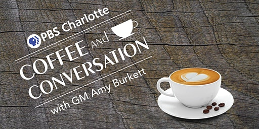 Coffee and Conversation with PBS Charlotte - March 2020