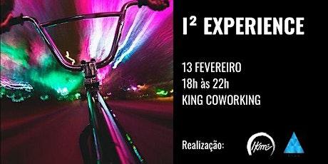 I² EXPERIENCE ingressos
