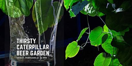 Thirsty Caterpillar Beer Garden tickets