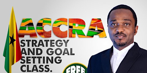 ACCRA STRATEGY AND GOAL SETTING CLASS