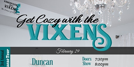 Get Cozy with the Vixens (Duncan) tickets