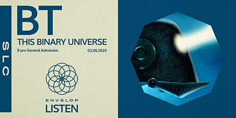 BT - This Binary Universe : LISTEN tickets