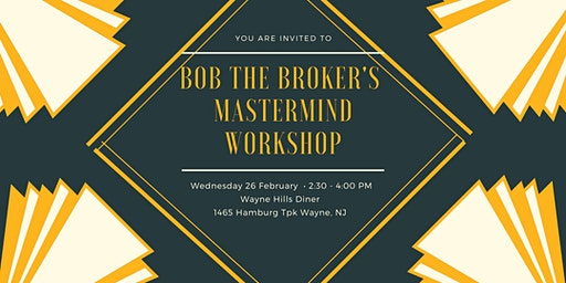 Bob The Broker 2020 Mastermind Workshop Series
