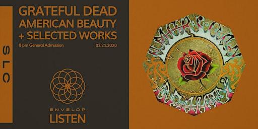 Grateful Dead - American Beauty + Selected Works : LISTEN