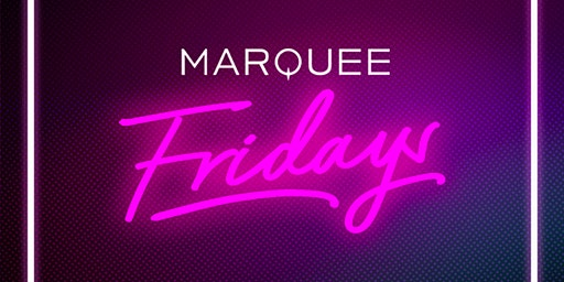 Marquee Fridays at Marquee Free Guestlist - 1/24/2020