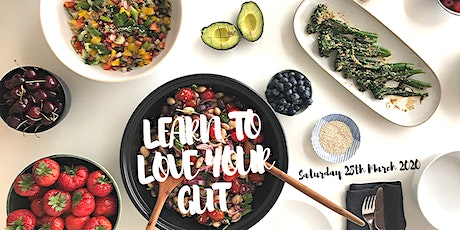 Learn to Love your Gut (March Event)  tickets