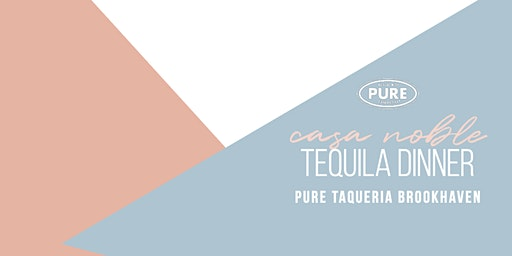 Casa Noble Tequila Dinner at Pure Brookhaven