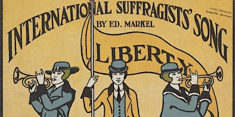 Our Neighbors & Crusaders: Women Finding their Voice Through Suffrage tickets