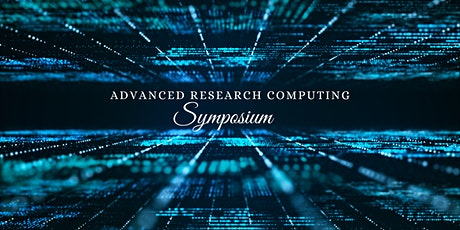 Advanced Research Computing Symposium tickets