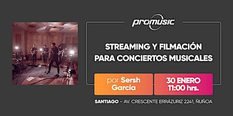 Streaming y filmación para conciertos musicales entradas