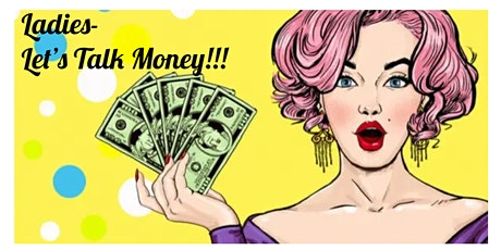 Ladies- Let's Talk Money tickets