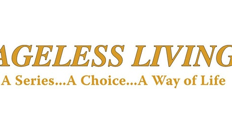 Ageless Living Dialogues & Screenings tickets