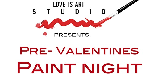 Pre- Valentines day Paint night