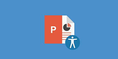 Accessibility 3: Making PowerPoint Accessible – Mar. 10 3-4:30PM tickets