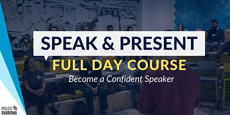 SPEAK & PRESENT: Full-Day Public Speaking & Presentation Course tickets
