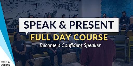 SPEAK & PRESENT: Full-Day Public Speaking & Presentation Course
