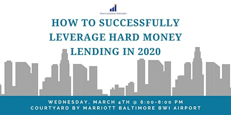 How To Successfully Leverage Hard Money Lending in 2020 tickets