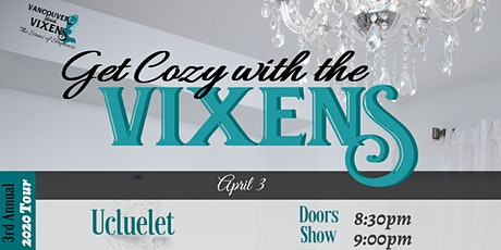 Get Cozy with the Vixens (Ucluelet) tickets